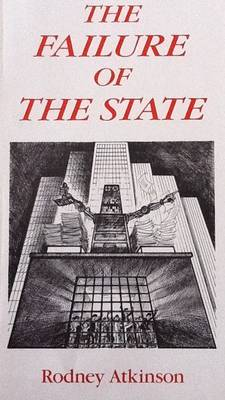 The Failure of the State: Essays on the Democratic Costs of Government (Paperback)