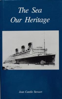 The Sea Our Heritage: British Maritime Interests Past and Present (Paperback)