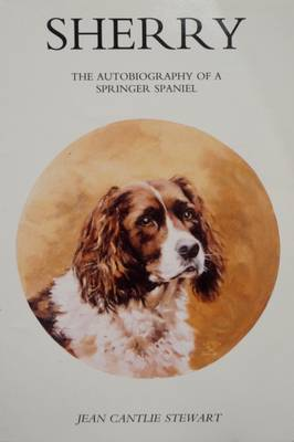 Sherry: The Autobiography of a Springer Spaniel (Paperback)