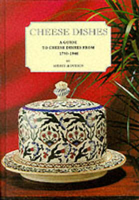 Cheese Dishes: An Illustrated Guide from 1750-1940 (Hardback)