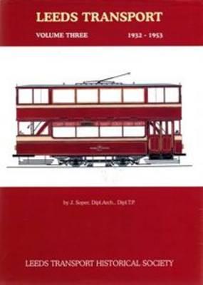 Leeds Transport: 1932-1953 v. 3 (Hardback)