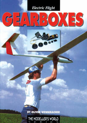Gearboxes for Electric Powered Model Aircraft - Modeller's World S. (Paperback)
