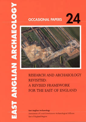 Research and Archaeology Revisited - East Anglian Archaeology Occasional Paper 24 (Paperback)