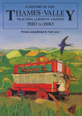 A History of the Thames Valley Traction Company Limited: 1920-1930 (Hardback)