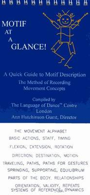 Motif at a Glance!: A Quick Guide to Motif Description - The Method of Recording Movement Concepts (Spiral bound)
