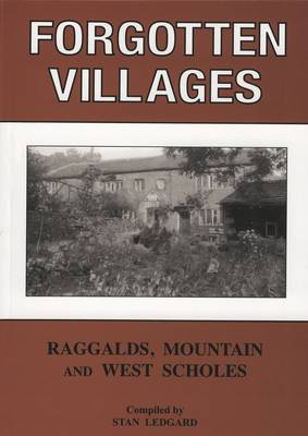 Forgotten Villages: Mountain, Raggalds and West Scholes (Paperback)