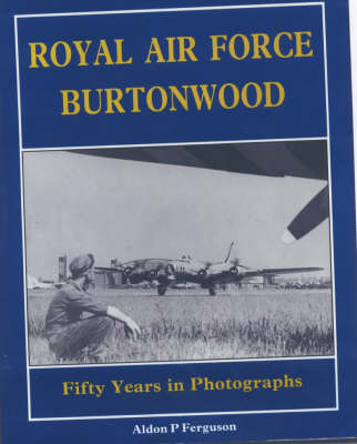 Royal Air Force Burtonwood: Fifty Years in Photographs (Paperback)