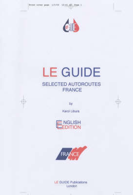 Le Guide: Selected Autoroutes France (Paperback)