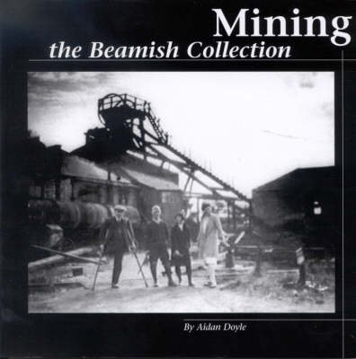 Mining: The Beamish Collection (Paperback)