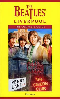 The Beatles' Liverpool: The Complete Guide (Paperback)