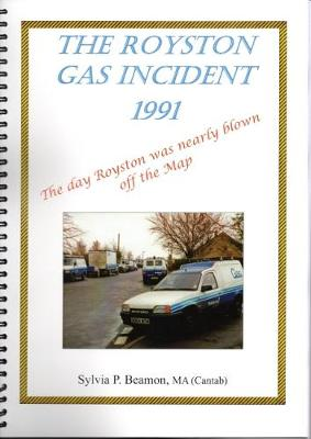 The Royston Gas Incident 1991: The Day Royston Was Nearly Blown off the Map (Paperback)