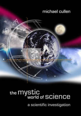 The Mystic World of Science: A Scientific Investigation (Paperback)