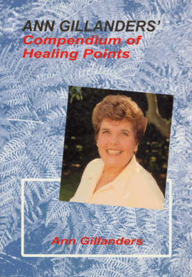 Ann Gillanders' Compendium of Healing Points (Paperback)