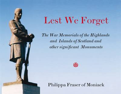 Lest We Forget: The War Memorials of the Highlands and Islands of Scotland (Paperback)