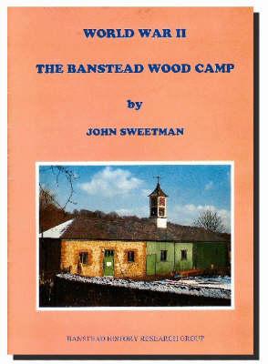 World War II: The Banstead Wood Camp (Paperback)