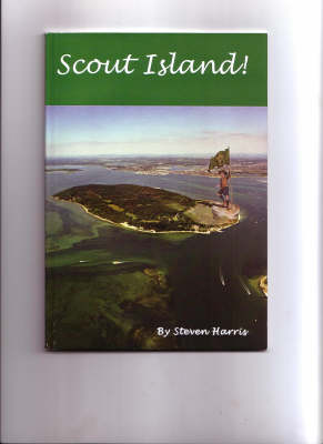Scout Island!: The Story of the World's First Boy Scout Camp (Paperback)