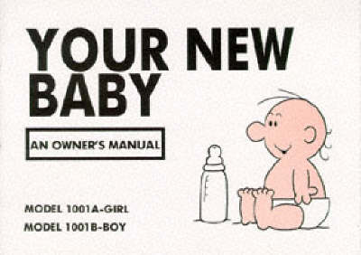 Your New Baby: An Owner's Manual (Paperback)