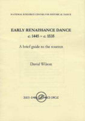 Early Renaissance Dance C.1445-c.1535: A Brief Guide to the Sources (Paperback)