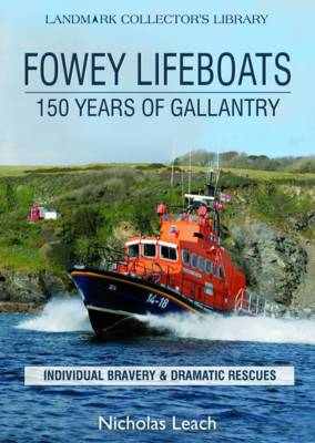 Fowey Lifeboats: 150 Years of Gallantry (Paperback)