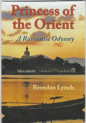 Princess of the Orient: A romantic odyssey (Paperback)