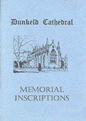 Dunkeld Cathedral Memorial Inscriptions (Paperback)