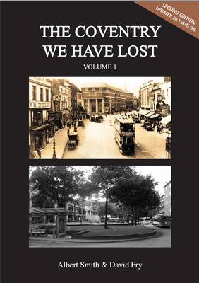The Coventry We Have Lost: Volume 1 (Paperback)