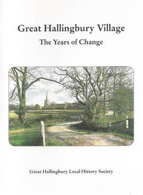 Great Hallingbury Village: The Years of Change (Paperback)