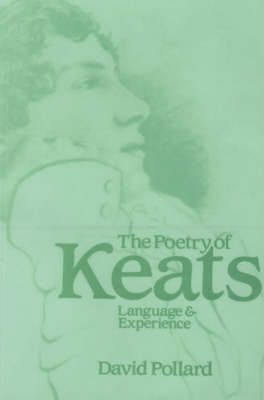 The Poetry of Keats: Language and Experience (Paperback)