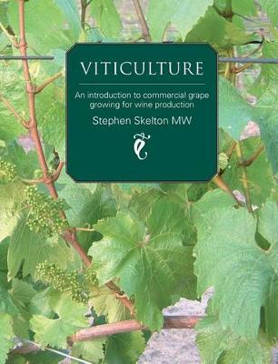 Viticulture: An Introduction to Commercial Grape Growing for Wine Production (Paperback)