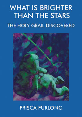 What is Brighter Than the Stars: The Holy Grail Discovered (Paperback)
