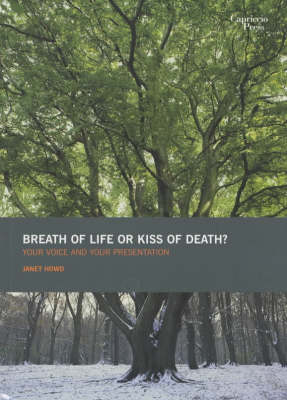 Breath of Life or Kiss of Death?: Your Voice and Your Presentation (Paperback)