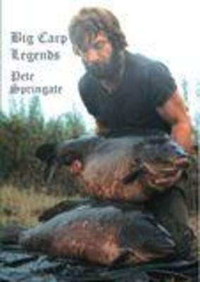 Big Carp Legends - Pete Springate (Hardback)