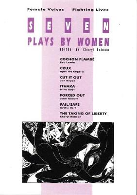 Seven Plays by Women: Female Voices, Fighting Lives (Paperback)