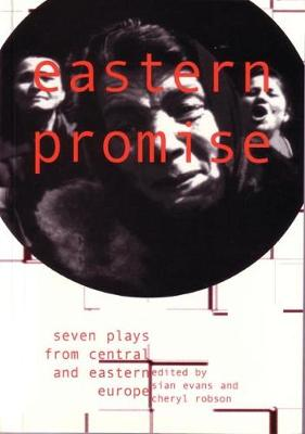 Eastern Promise: Seven Plays from Central and Eastern Europe (Paperback)