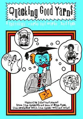 Quacking Good Yarns: A Quaxology - Verse and Worse (Paperback)