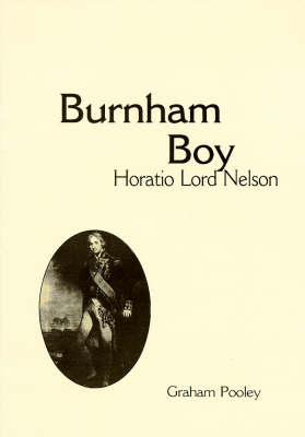 Burnham Boy: Horatio Lord Nelson (Paperback)