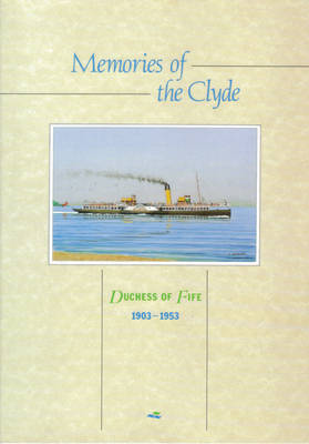 Memories of the Clyde: Duchess of Fife, 1903-53 (Paperback)
