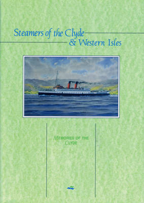 Steamers of the Clyde and Western Isles - Memories of the Clyde S. (Paperback)