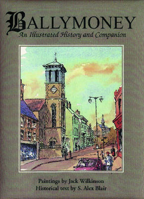 Ballymoney: An Illustrated History and Companion (Spiral bound)