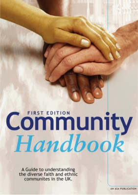 The Community Handbook: A Guide to Understanding the Diverse Faith and Ethnic Communities in the UK (Paperback)