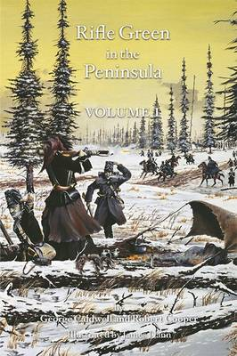 Rifle Green in the Peninsula: v. 1: An Account of the 95th Foot in the Peninsular Campaign of 1808-14 (Hardback)