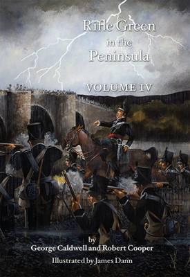 Rifle Green in the Peninsula: Volume IV (Hardback)