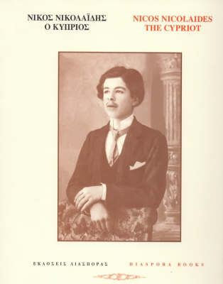 Nicos Nicolaides the Cypriot: An Anthology - Literature of the Greek Diaspora S. No. 3 (Paperback)