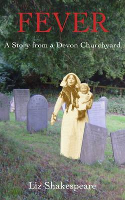 Fever: A Story from a Devon Churchyard (Paperback)
