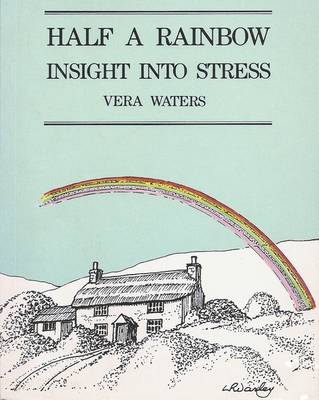 Half a Rainbow: Insight into Stress (Paperback)