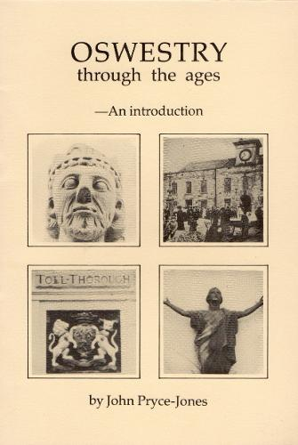 Oswestry Through the Ages: An Introduction (Paperback)