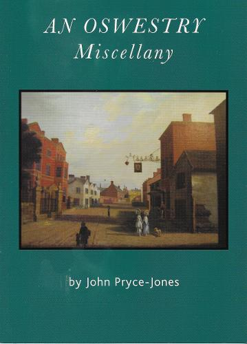 An Oswestry Miscellany: Aspects of Our Local History (Paperback)