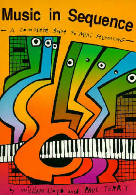 Music in Sequence: Complete Guide to MIDI Sequencing (Paperback)