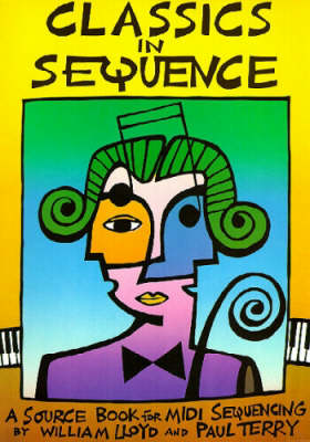 Classics in Sequence: A Source Book for MIDI Sequencing (Paperback)