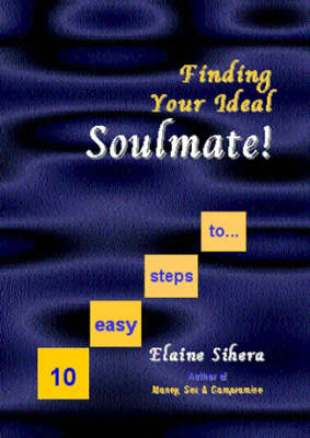 10 Easy Steps to...: Finding Your Ideal Soul Mate! (Paperback)